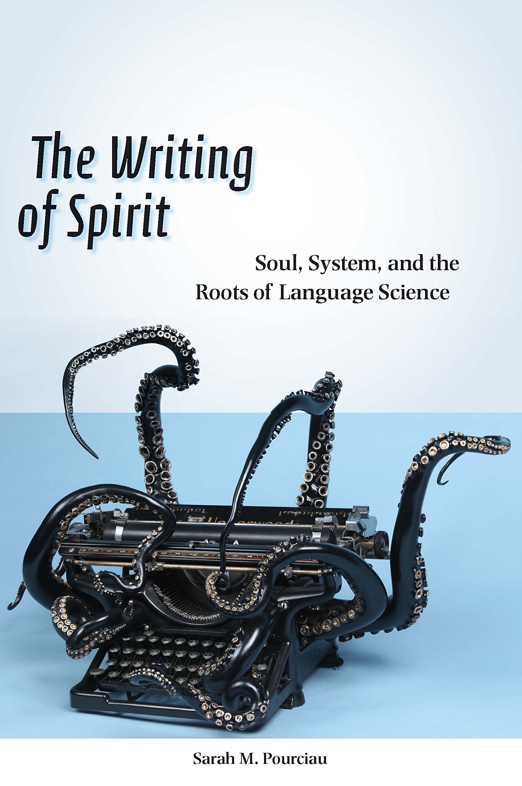 The Writing of Spirit: Soul, System, and the Roots of Language Science