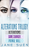 ALTERATIONS TRILOGY: Alterations, Game Changer, Primal Will