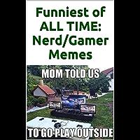 Memes: Funniest of All Time: Gamer/Nerd Memes