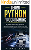 Learn python Programming: this book will teach you about the language, data analysis and algorithms and will level up your skills in computer programming to become an expert Pythonista
