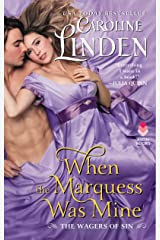 When the Marquess Was Mine: The Wagers of Sin Kindle Edition