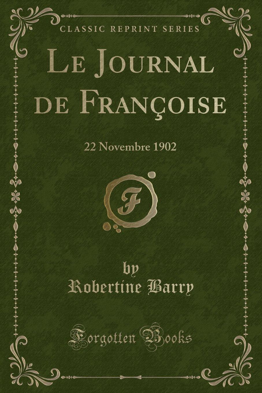 Download Le Journal de Françoise: 22 Novembre 1902 (Classic Reprint) (French Edition) pdf