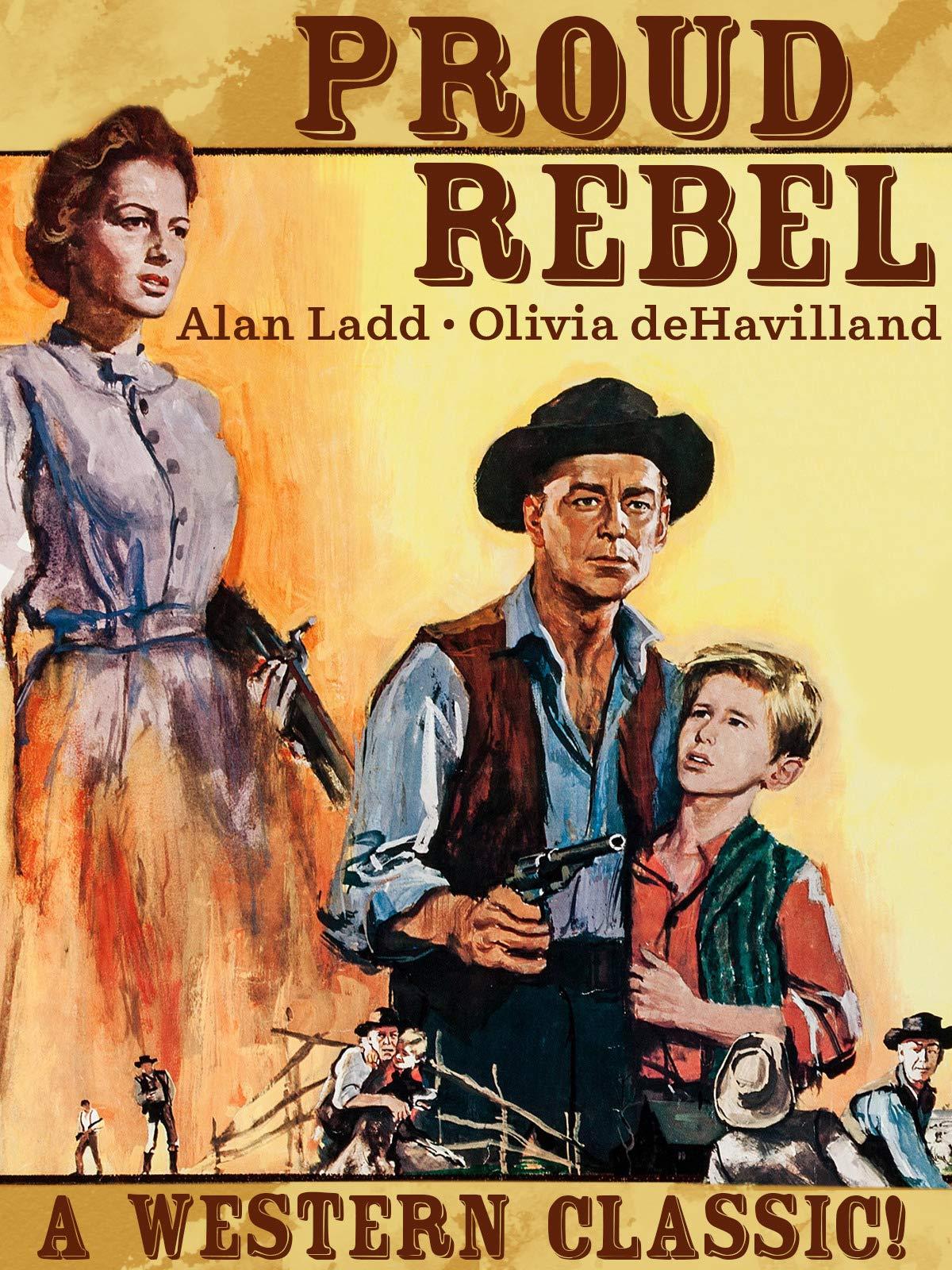 Proud Rebel - Alan Ladd, Olivia deHavilland, A Western Classic!