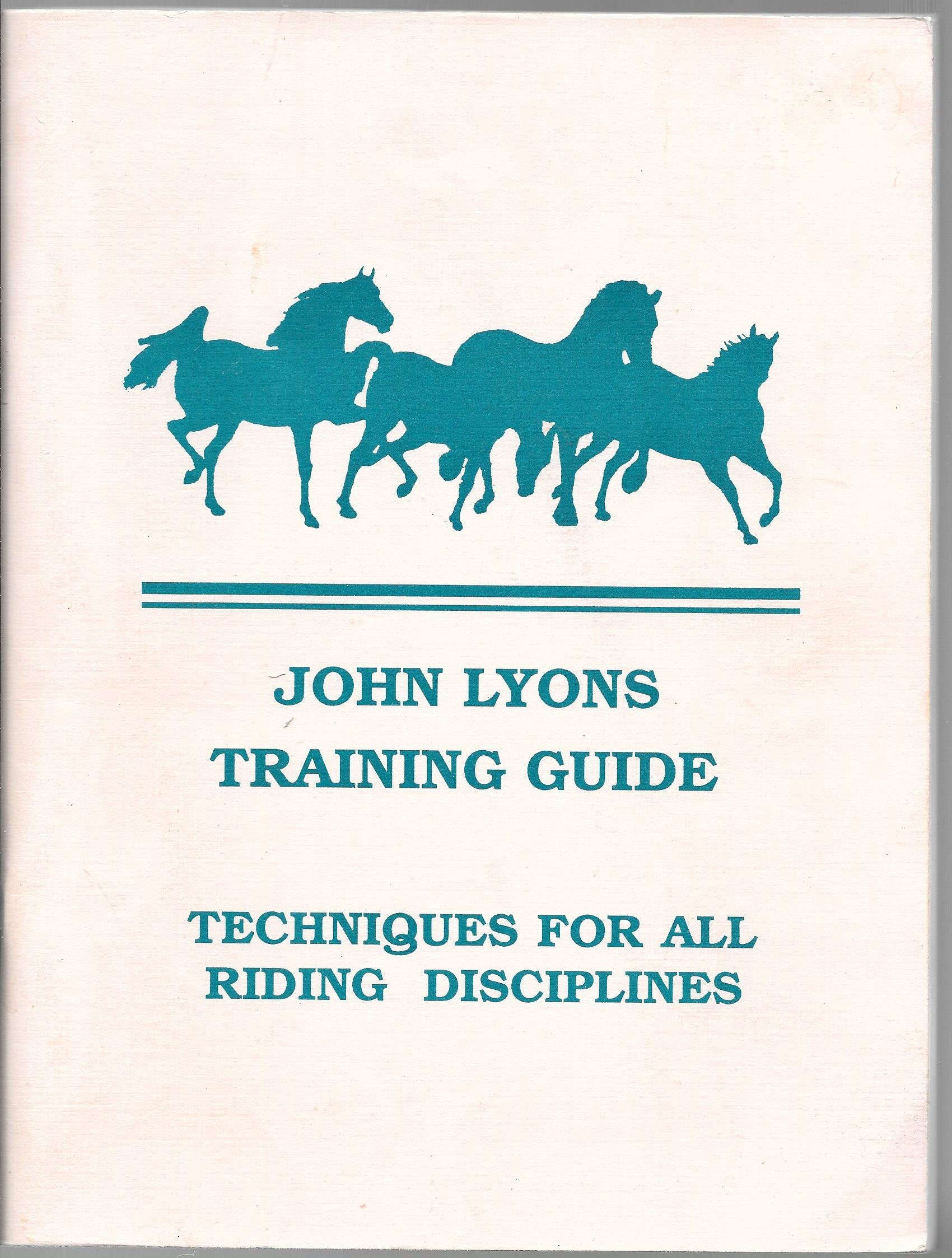 John Lyons training guide: Techniques for all riding disciplines