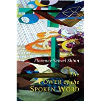 The Power of the Spoken Word: Teachings of Florence Scovel Shinn
