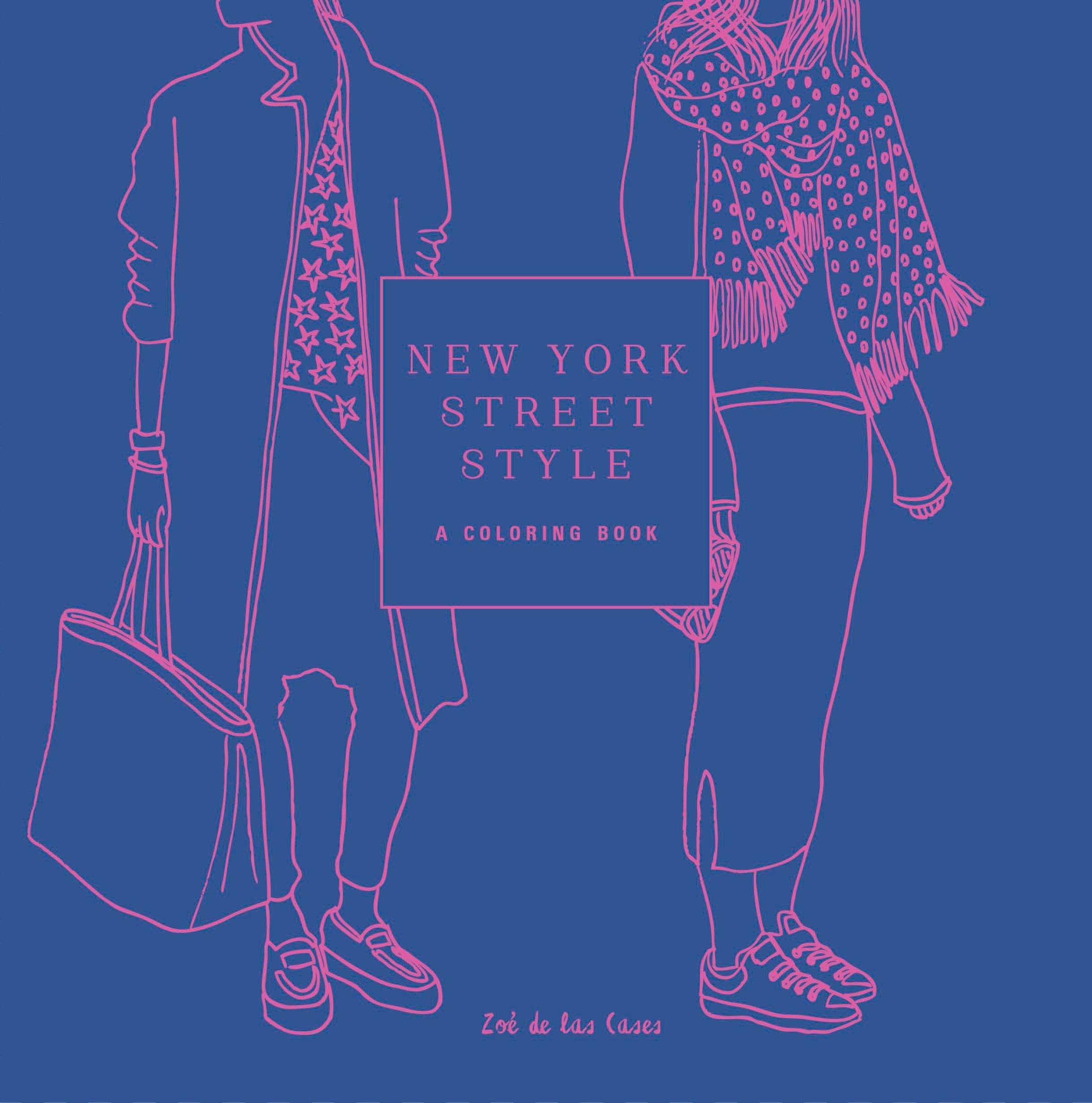 New York Street Style A Coloring Book Books Zoe De Las Cases 9781524760229 Amazon