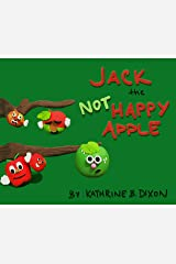 Jack the Not Happy Apple Kindle Edition