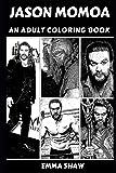 Jason Momoa: An Adult Coloring Book