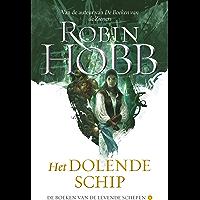 Het Dolende Schip (De boeken van de levende schepen Book 2)