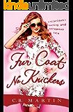 Fur Coat No Knickers: The #1 Bestseller (Fur Coat Series)
