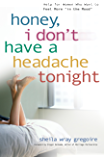 Honey, I Don't Have a Headache Tonight: Help for Women Who Want to Feel More In the Mood