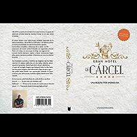 Gran Hotel la Cárcel: una reseña por Andries Bik (Spanish Edition)