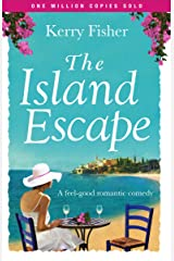 The Island Escape: A feel good romantic comedy Kindle Edition
