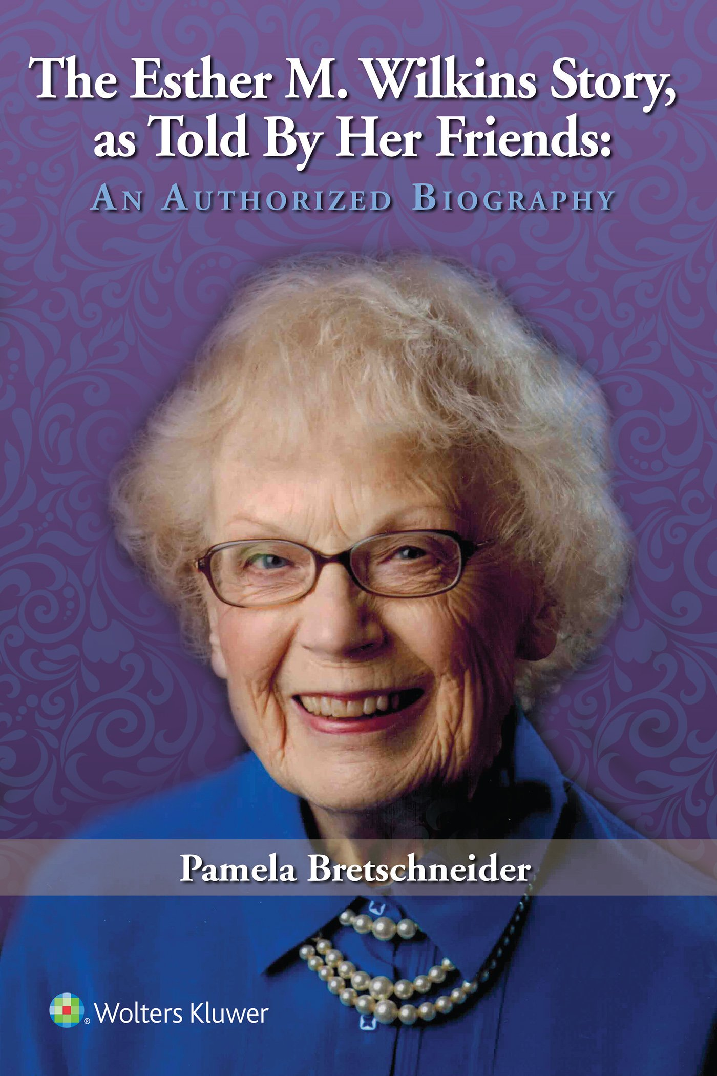 The Esther M. Wilkins Story: As Told by Her Friends: An Authorized Biography