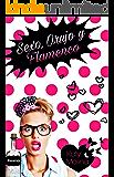 Sexo, Orujo y Flamenco (Las Mujeres González nº 1)