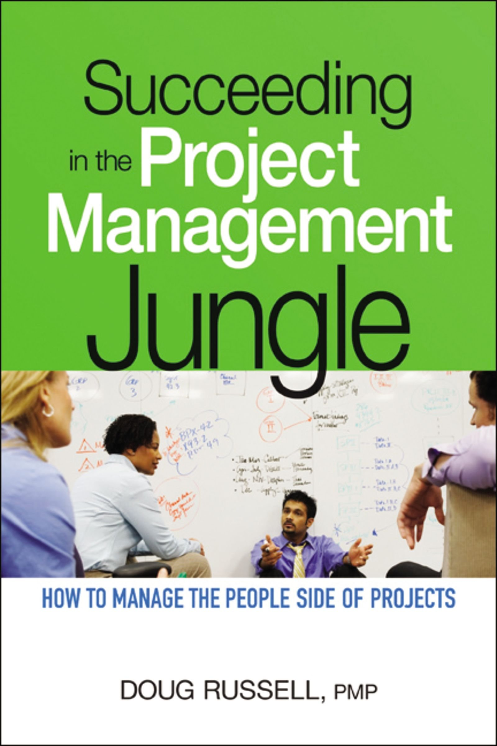 Succeeding in the Project Management Jungle: How to Manage the People Side of Projects PDF