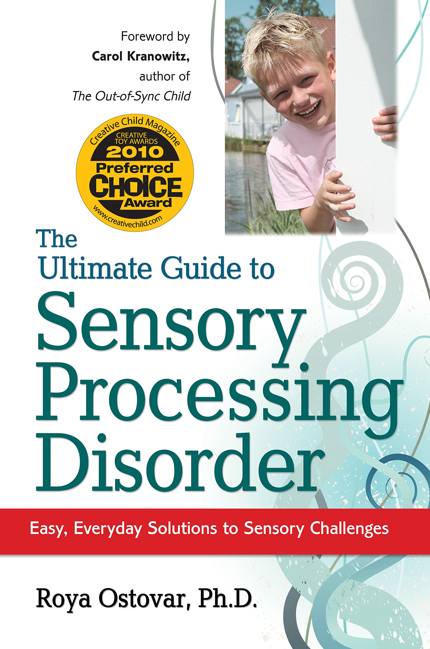 The Ultimate Guide to Sensory Processing Disorder: Easy, Everyday Solutions to Sensory Challenges ebook