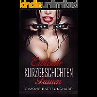Erotische Kurzgeschichten für Frauen: Simone Rattenscharf unzensiert und ab 18