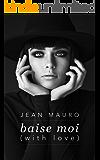 Baise Moi: (With Love)
