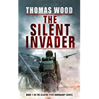 The Silent Invader (Gliders over Normandy Book 1)