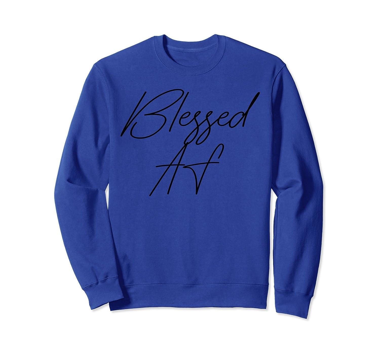 Blessed AF Sweatshirts-TH