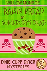 Raisin Bread & Somebody's Dead (Dixie Cupp Diner Mysteries Book 3) Kindle Edition
