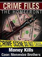 Crime Files: The Homefront - Money Kills - Case: Menendez Brothers