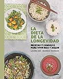 La dieta de la longevidad: Recetas y consejos para vivir más y mejor (Vivir mejor)