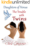 The Trouble with Twins (A Reverse Harem Novel): Daughters of Venus 3