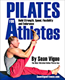Pilates for Athletes: Beginner to Advanced Total Training Program for Athletes in Every Sport