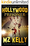 Hollywood Prisoner: A Hollywood Alphabet Series Thriller