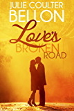 Love's Broken Road (Lincoln Love Stories #1)