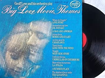 Geoff Love And His Orchestra Big Love Movie Themes Vinyl Lp