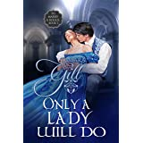 Only a Lady Will Do (To Marry a Rogue Book 5)