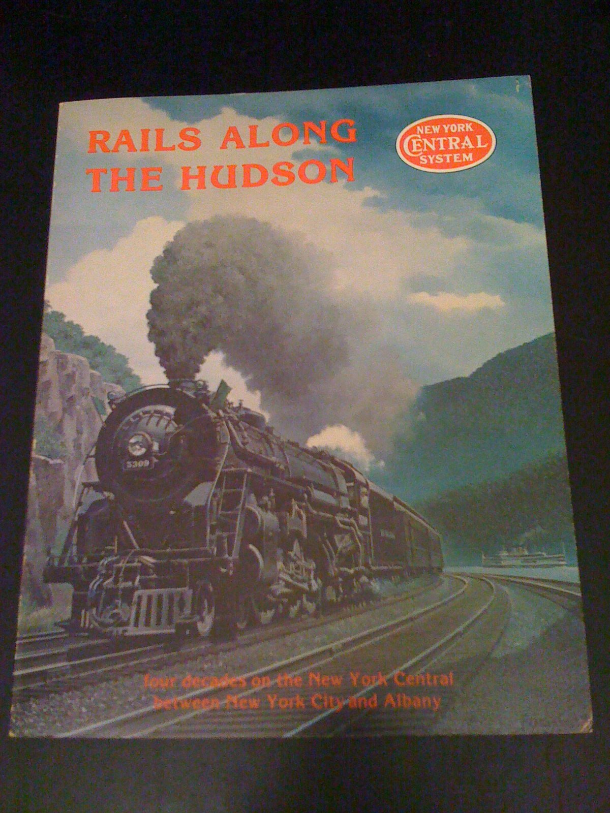 Rails Along the Hudson: A Pictorial Review of Four Decades On the New York Central Between New York City and Albany