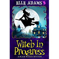 Witch in Progress (A Blair Wilkes Mystery Book 1) (English Edition)