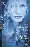 Dangereuse cavale - Un appel dans la nuit (Harlequin Black Rose)