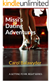 Missi's Dating Adventures: A Getting To Mr. Right Series