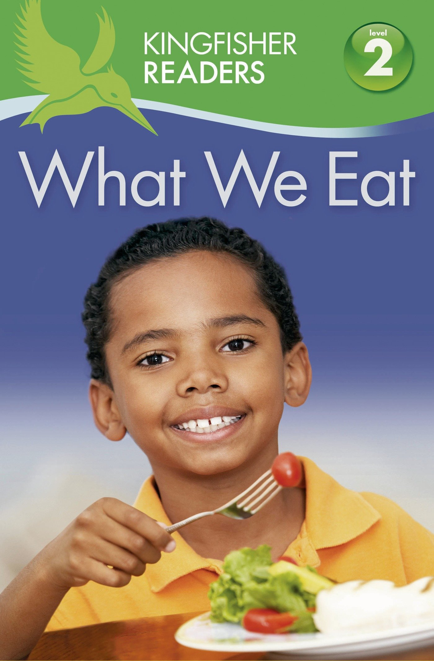 What We Eat (Kingfisher Readers Level 2)