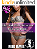 Married MILF Seduction (Futa Coed Dorm 1): (A Futa-On-Female, MILF, College, Cheating Erotica)