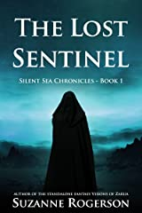 The Lost Sentinel: Silent Sea Chronicles - Book 1 Kindle Edition