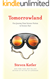 Tomorrowland: Our Journey from Science Fiction to Science Fact (English Edition)
