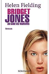 Bridget Jones - Am Rande des Wahnsinns: Die Bridget-Jones-Serie 2 - Roman (German Edition) Kindle Edition