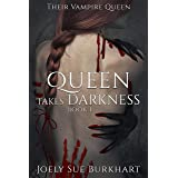 Queen Takes Darkness Book 1: A Their Vampire Queen Story