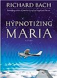 Hypnotizing Maria: A Story