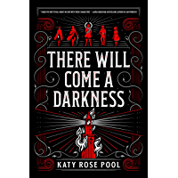 There Will Come a Darkness (The Age of Darkness Book 1)