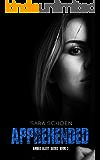 Apprehended (Amber Alert Series Book 3)
