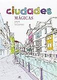 Ciudades mágicas para colorear (Coloreables Mágicos)