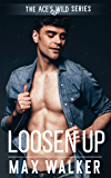 Loosen Up: Ace's Wild Book 5 (English Edition)