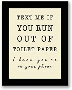 TEXT ME IF YOU RUN OUT OF TOILET PAPER Bathroom Sign - FRAMED - Canvas Print Home Decor Desk Stand and Wall Art, Black Real Wood Frame, Beige, 7x9